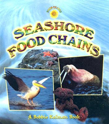 Seashore Food Chains By Crossingham, John/ Kalman, Bobbie